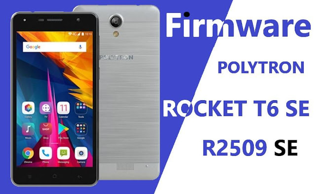 Firmware & Cara Flash Polytron R2509 SE (Rocket T6 SE)
