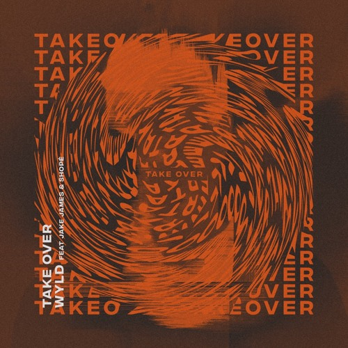 WYLD Unveils New Single 'Take Over' ft. Jake James & Shopè