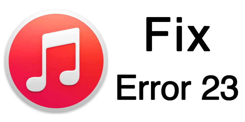 fix itunes error 23