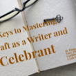 Three Keys to Mastering Your Craft as a Writer and a Celebrant