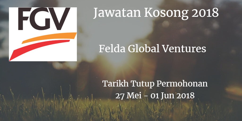 Jawatan Kosong FGV 27 Mei - 01 Jun 2018