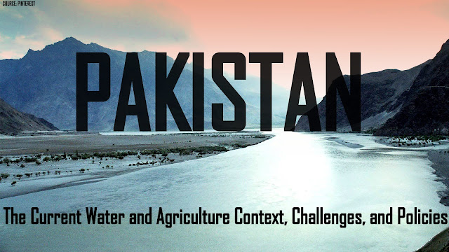THE PAPER | Pakistan : The Current Water and Agriculture Context, Challenges, and Policies by The World Bank