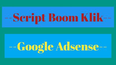 Script Anti Boom Klik, Cara Mengatasi Boom klik Google Adsense