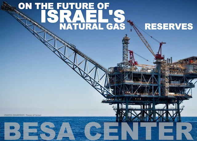 ENERGY | On the Future of Israel's Natural Gas Reserves by BESA Center