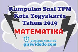 Download Soal TPM Kota Yogyakarta 2019 Matematika