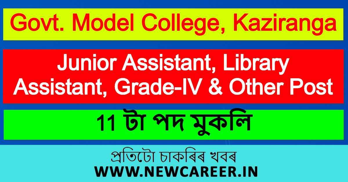 Govt. Model College, Kaziranga Recruitment 2020 : Apply For 11 Junior Assistant, Library Assistant, Grade-IV & Other Post