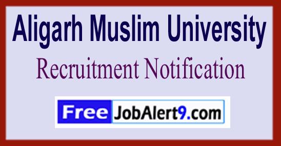 AMU Aligarh Muslim University Recruitment Notification