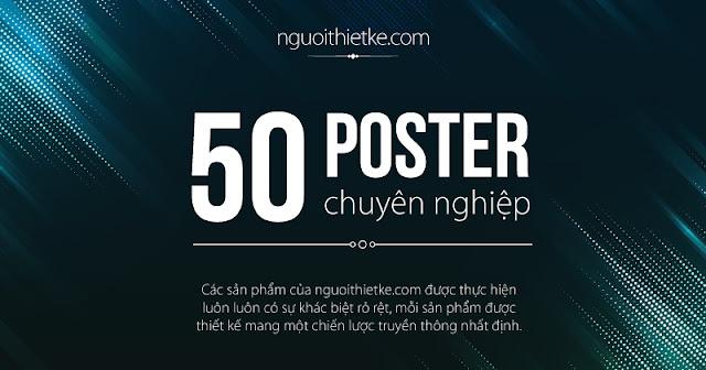 50 mẫu thiết kế poster chuyên nghiệp của nguoithietke.com đã thực hiện