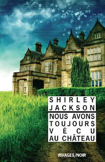 Nous avons toujours vécu au château / Shirley Jackson