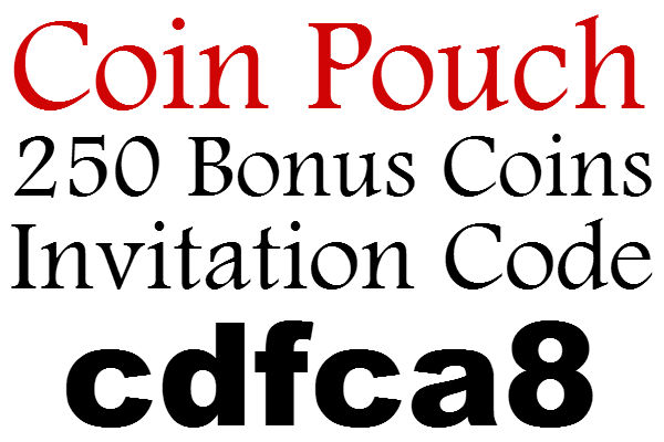 Coin Pouch Invitation Code 2016-2017, Coin Pouch App 250 Coins Sign Up Bonus