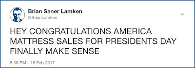 Twitter screenshot: 'HEY CONGRATULATIONS AMERICA MATTRESS SALES FOR PRESIDENTS DAY FINALLY MAKE SENSE' with no punctuation in all capitals