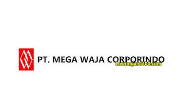 Lowongan Kerja PT. Mega Waja Corporindo Tangerang