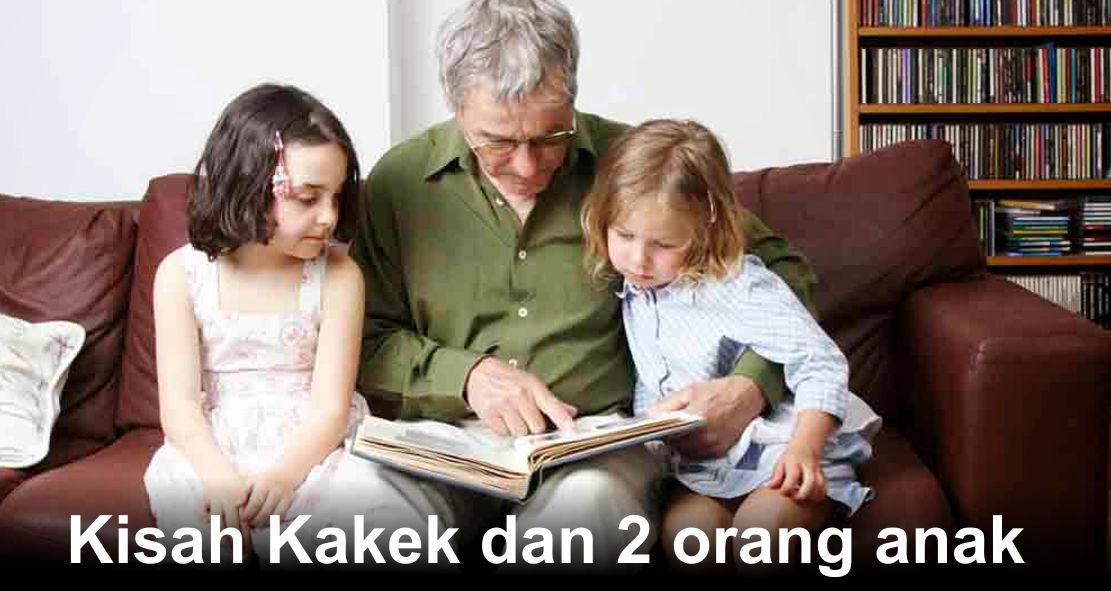 Kisah Kakek dan 2 orang anak