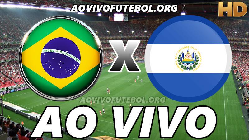Brasil x El Salvador Ao Vivo HD TV