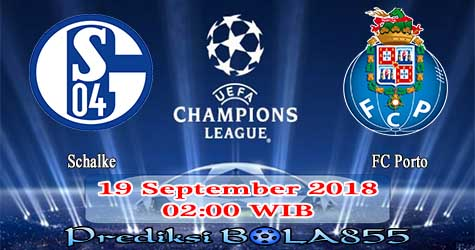 Prediksi Bola855 Schalke vs FC Porto 19 September 2018