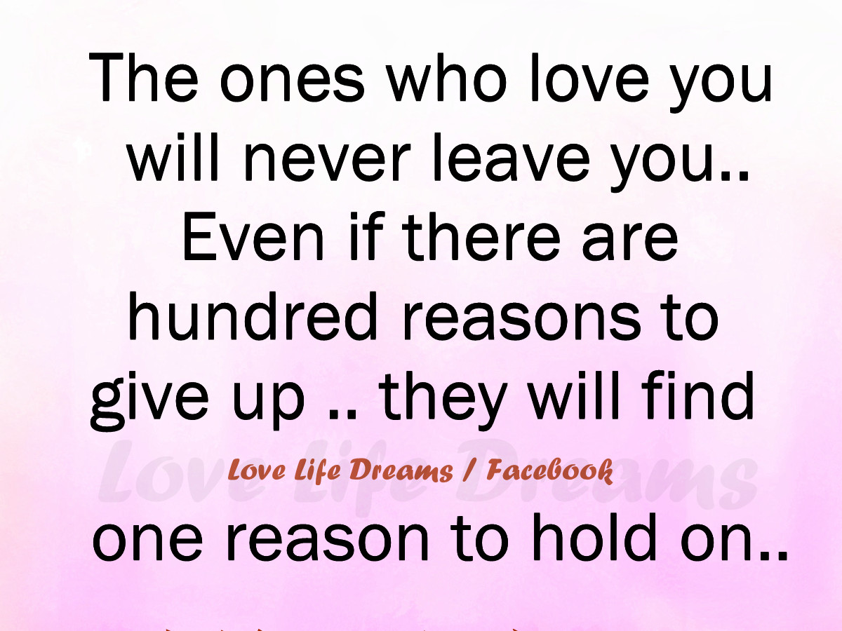 The one who love love you will never leave you