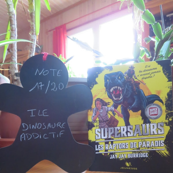 Supersaurs, tome 1 : Les raptors de paradis de Jay Jay Burridge