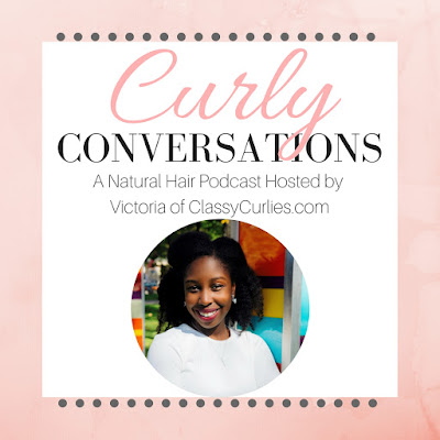Curly Conversations natural hair and healthy living podcast by ClassyCurlies
