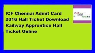 ICF Chennai Admit Card 2016 Hall Ticket Download Railway Apprentice Hall Ticket Online