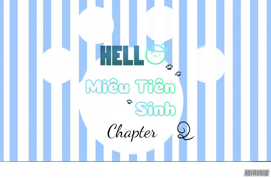 HELLO Miêu Tiên Sinh Chap 2 - Next Chap 3