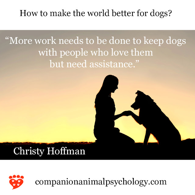 A better world for dogs - Christy Hoffman. Part of Companion Animal Psychology News
