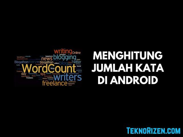 Cara Menghitung Jumlah Kata di Android Tanpa Aplikasi