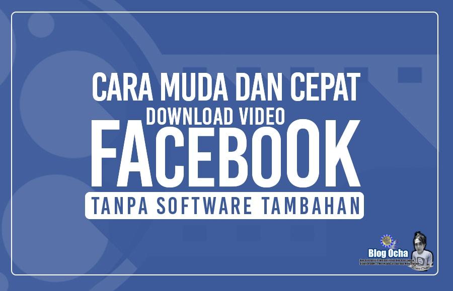 Cara Paling Mudah dan Cepat Mendownload Video Facebook Tanpa Software