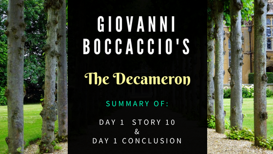The Decameron Day 1 Story 10 and Day 1 Conclusion by Giovanni Boccaccio- Sumamry