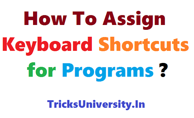 How To Assign Keyboard Shortcuts for Programs Software ?