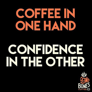 Coffee in one hand, confidance in the other