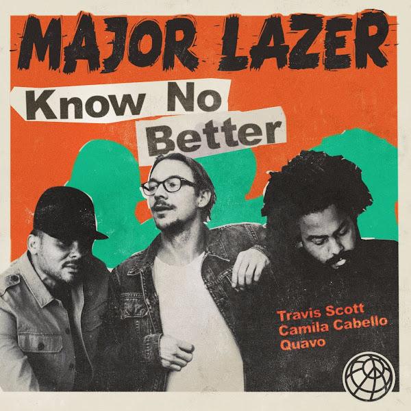 Major Lazer - Know No Better (feat. Travis Scott, Camila Cabello & Quavo) - Single Cover