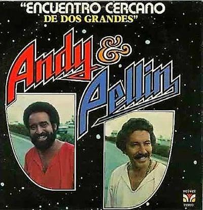 ENCUENTRO CERCANO DE DOS GRANDES - ANDY MONTAÑEZ Y PELLIN RODRIGUEZ (1979)