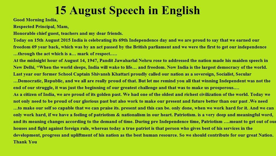 indipendence day speech Indian independence day speech 2018: hello, everyone today we are going to tell you some independence day speech before going to our topic let's have a look on independence day india's independence day is annually celebrated on 15 august, as a national holiday in india commemorating the nation's independence from the united kingdom on 15.