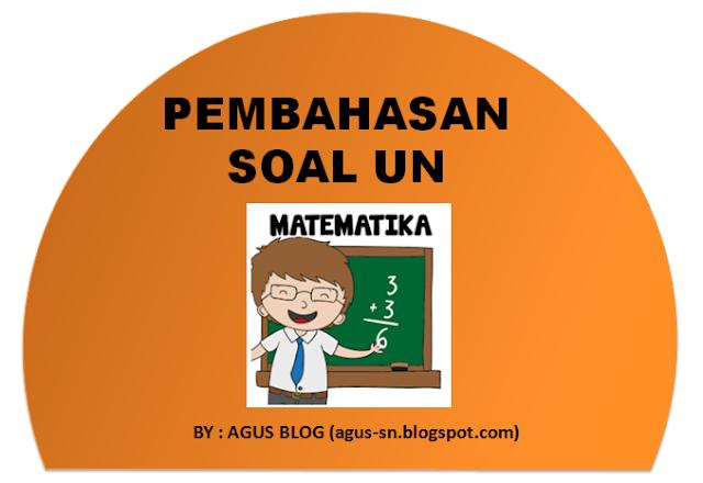DOWNLOAD PEMBAHASAN SOAL UN MATEMATIKA SMP  DOWNLOAD PEMBAHASAN SOAL UN MATEMATIKA SMP 2017