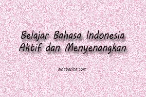 Belajar Bahasa Indonesia, Aktif dan Menyenangkan