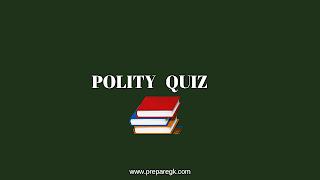 Polity Quiz
