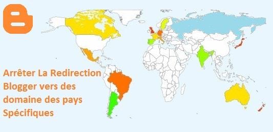 Arrêter la Redirection Blogger vers des domaine et URL Spécifiques au Pays