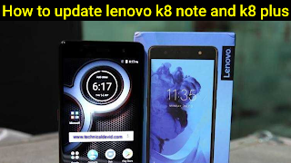 Update lenovo k8 note and plus to oreo