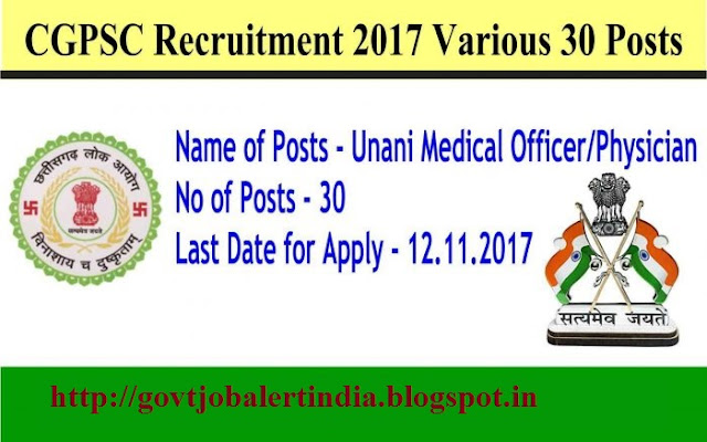 CGPSC Recruitment – psc.cg.gov.in – 30 Unani Medical Officer/Physician Vacancy
