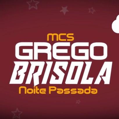 Baixar Noite Passada MC Grego e MC Brisola Mp3 Gratis