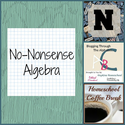 No-Nonsense Algebra (Blogging Through the Alphabet) on Homeschool Coffee Break @ kympossibleblog.blogspot.com