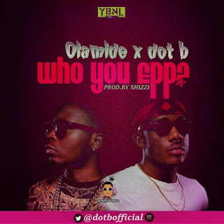 Olamide's who you epp