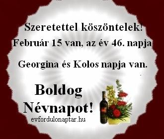 Február 15, Kolos, Georgina névnap