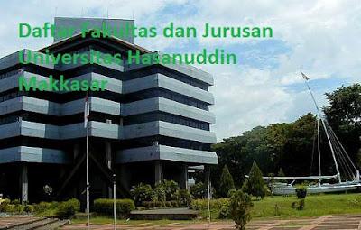 Daftar fakultas UNHAS Universitas Hasanuddin Makkasar Lengkap Terbaru, daftar jurusan UNHAS Universitas Hasanuddin Makkasar Lengkap Terbaru, daftar program studi UNHAS Universitas Hasanuddin Makkasar Lengkap Terbaru