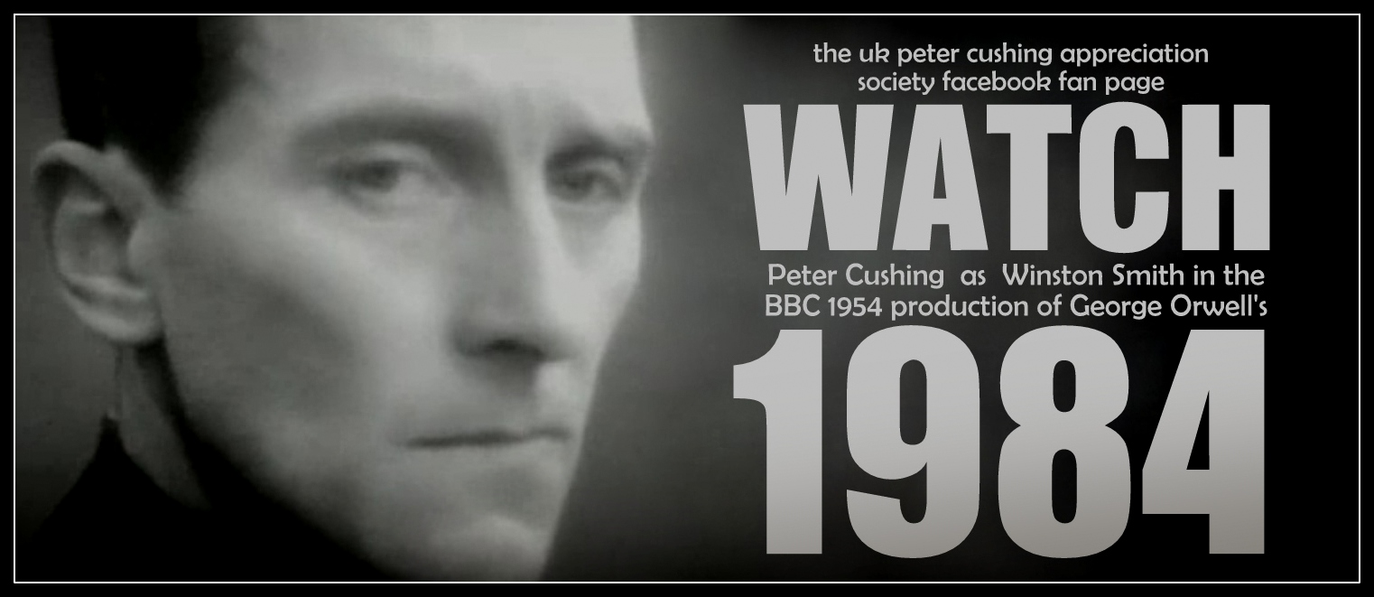 BIG BROTHER IS WATCHING YOU NOW CAN WATCH PETER CUSHING IN BBC GEORGE ORWELLS 1984