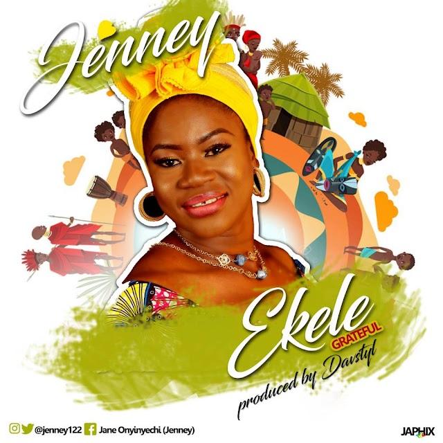Music: Jenney -  Ekele || @Jenneyonyi