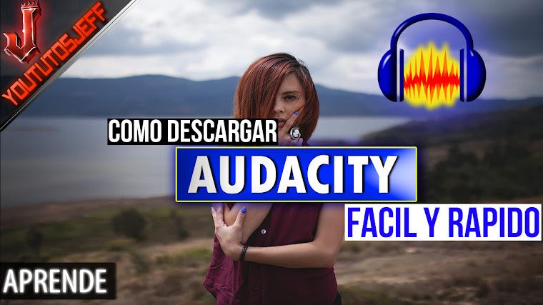 Como DESCARGAR Audacity en ESPAÑOL | Facil y Rapido