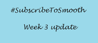 #SubscribetoSmooth: Week 3  image