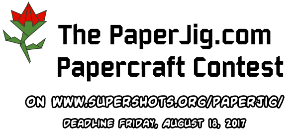 PaperJig.com papercraft contest (extended deadline: Friday 25, 2017))