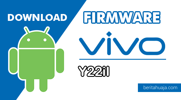 Download Firmware / Stock ROM Vivo Y22il (PD1309BL) All Version